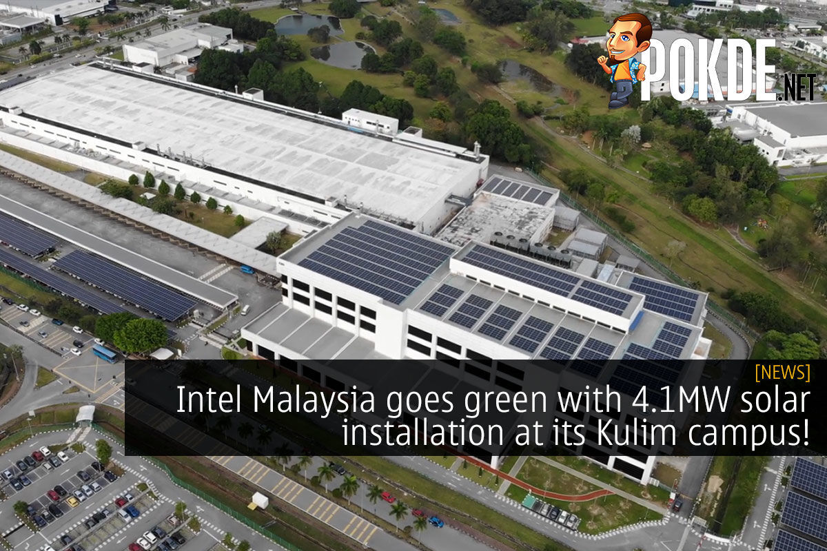 Intel Malaysia goes green with 4.1MW solar installation at its Kulim campus! 5