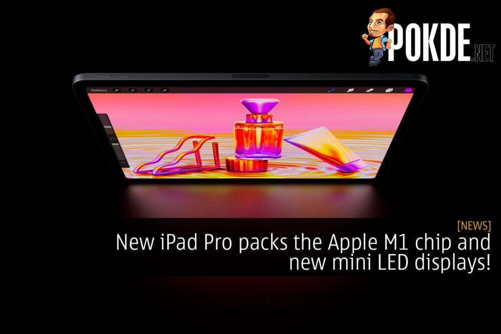 new iPad Pro 2021 apple m1 mini led display cover