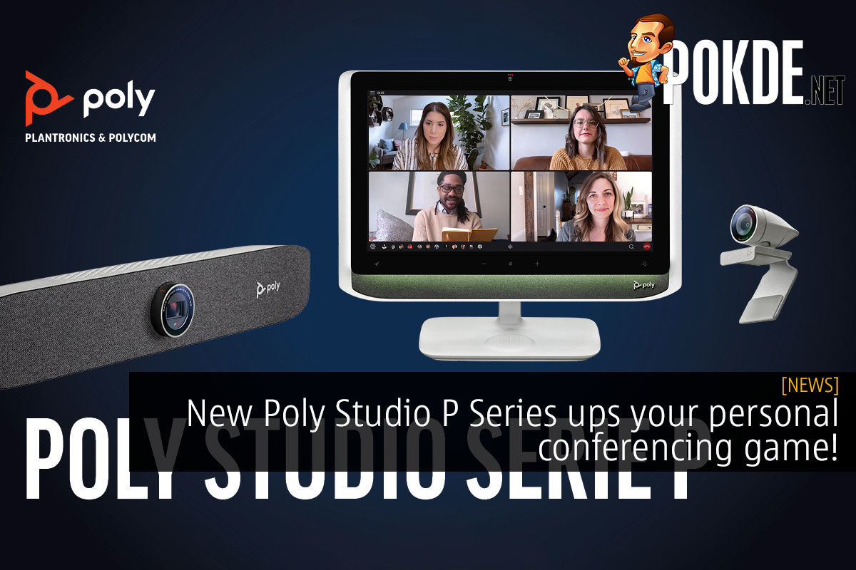 New Poly Studio P Series ups your personal conferencing game! 5