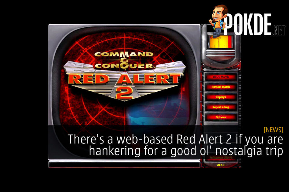 There's a web-based Red Alert 2 if you are hankering for a good ol' nostalgia trip 19