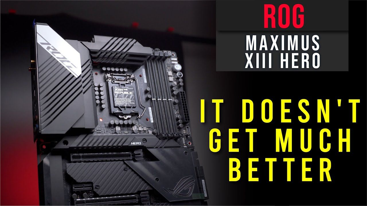 ROG Maximus XIII HERO Overview - It doesn't get much better than this 16