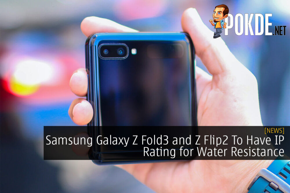 Samsung Galaxy Z Fold3 and Z Flip2 To Have IP Rating for Water Resistance