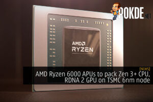 AMD Ryzen 6000 APUs to pack Zen 3+ CPU, RDNA 2 GPU on TSMC 6nm node 34