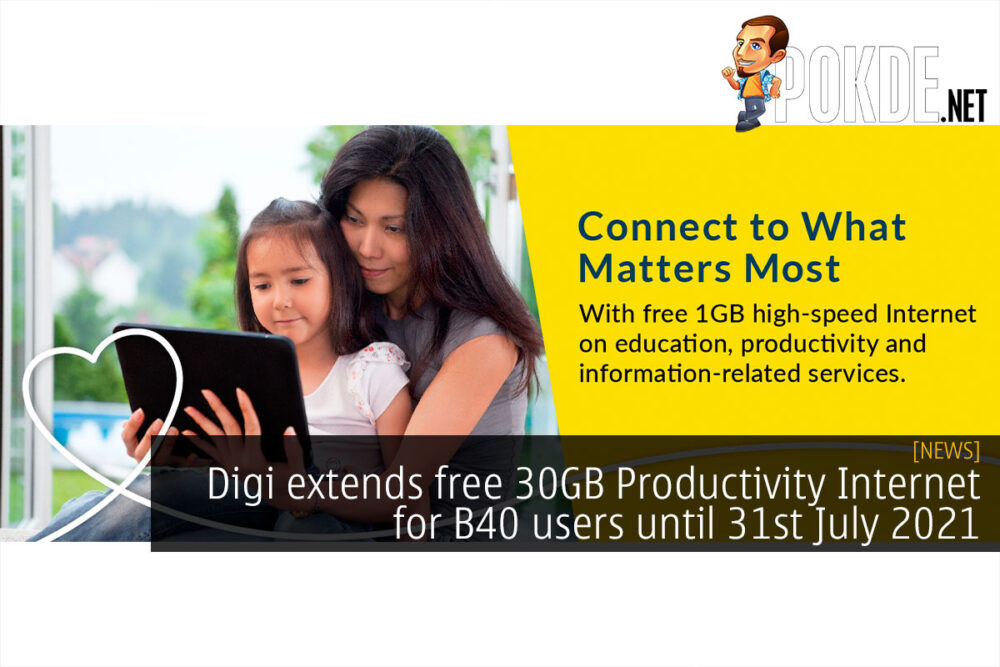 Digi extends free 30GB Productivity Internet for B40 users until 31st July 2021 22