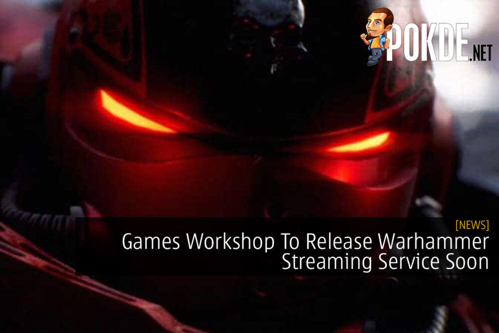 Games Workshop To Release Warhammer Streaming Service Soon 21