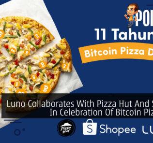 Luno Collaborates With Pizza Hut And Shopee In Celebration Of Bitcoin Pizza Day 24
