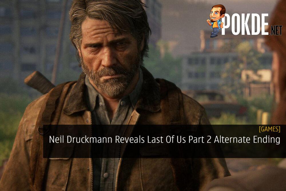 Neil Druckmann Reveals Last Of Us Part 2 Alternate Ending 23