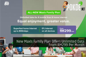 New Maxis Family Plan Offers Unlimited Data From RM299 Per Month 33
