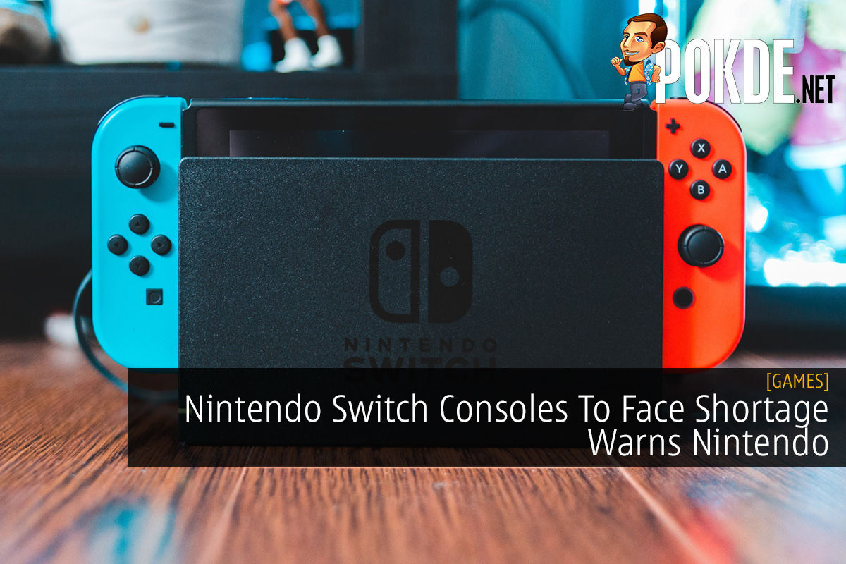 Nintendo Switch Consoles To Face Shortage Warns Nintendo 8