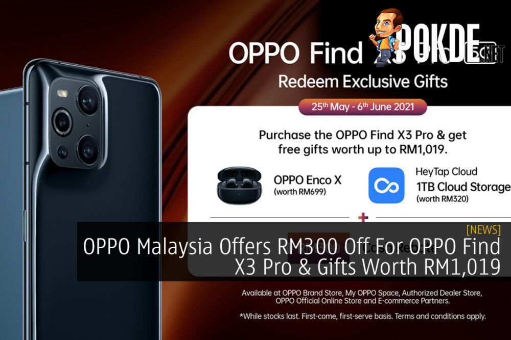 OPPO Malaysia Offers RM300 Off For OPPO Find X3 Pro & Gifts Worth RM1,019 21
