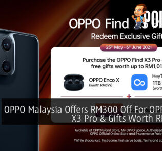 OPPO Malaysia Offers RM300 Off For OPPO Find X3 Pro & Gifts Worth RM1,019 26