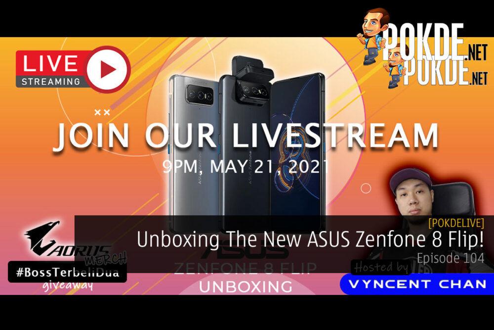 PokdeLIVE 104 — Unboxing The New ASUS Zenfone 8 Flip! 24
