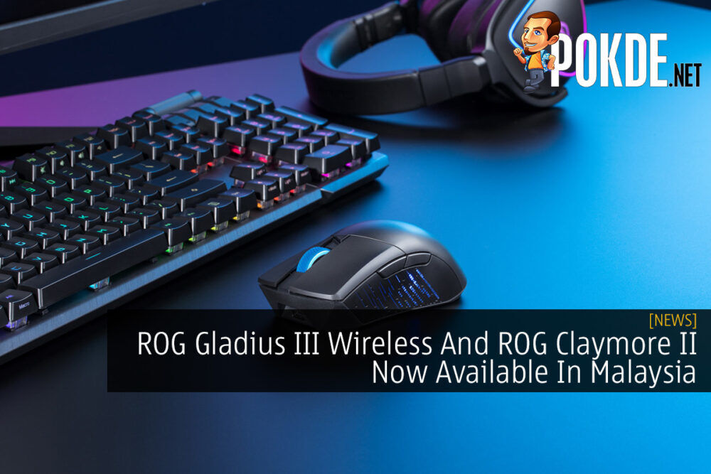 ROG Gladius III Wireless And ROG Claymore II Now Available In Malaysia 24