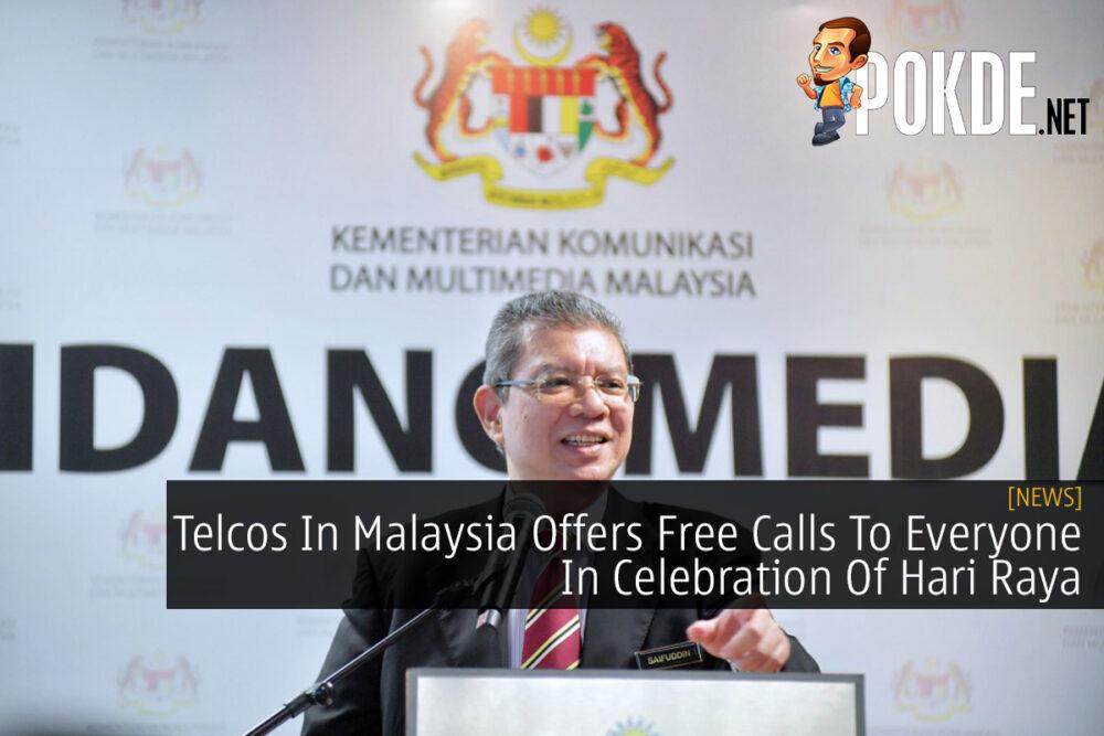 Telcos In Malaysia Offers Free Calls To Everyone In Celebration Of Hari Raya 24