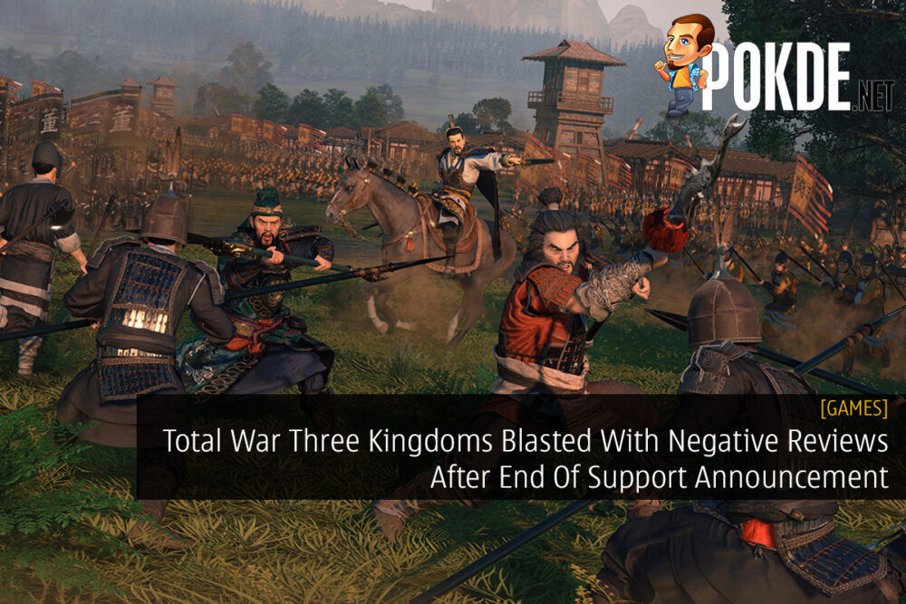 Total War Three Kingdoms Blasted With Negative Reviews After End Of Support Announcement 21