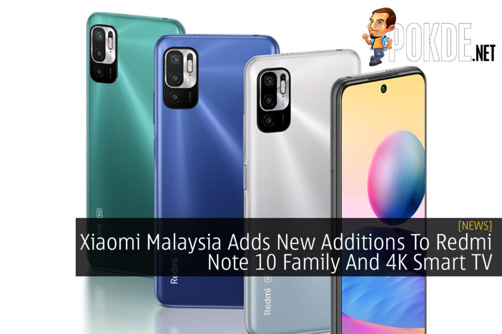 Xiaomi Malaysia Adds New Additions To Redmi Note 10 Family And 4K Smart TV 23