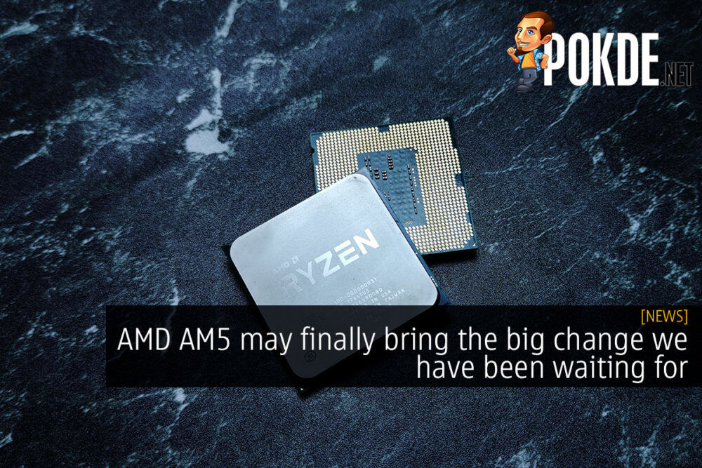AMD AM5 will finally bring the big change we have been waiting for 21