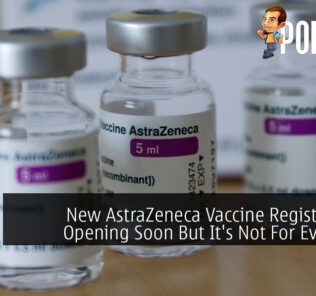 New AstraZeneca Vaccine Registrations Opening Soon But It's Not For Everyone