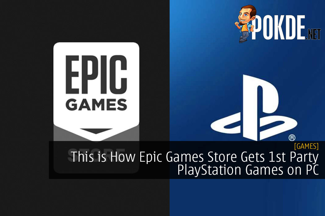 This is How Epic Games Store Gets 1st Party PlayStation Games on PC