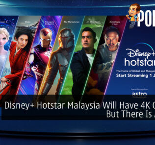 Disney+ Hotstar Malaysia Will Have 4K Content But There Is A Catch