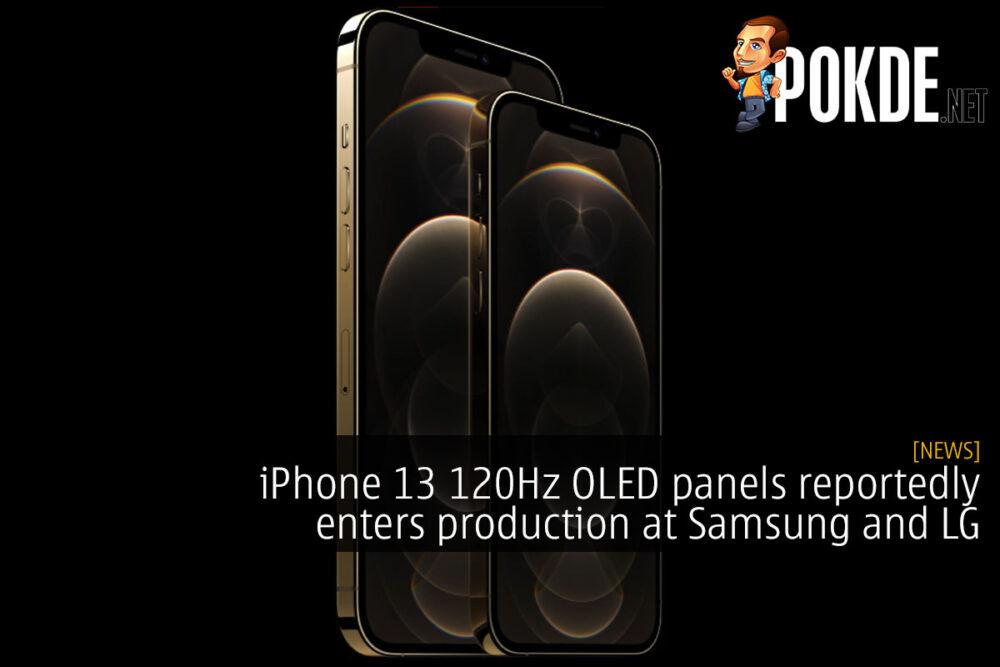 iPhone 13 120Hz OLED panels reportedly enters production at Samsung and LG 19