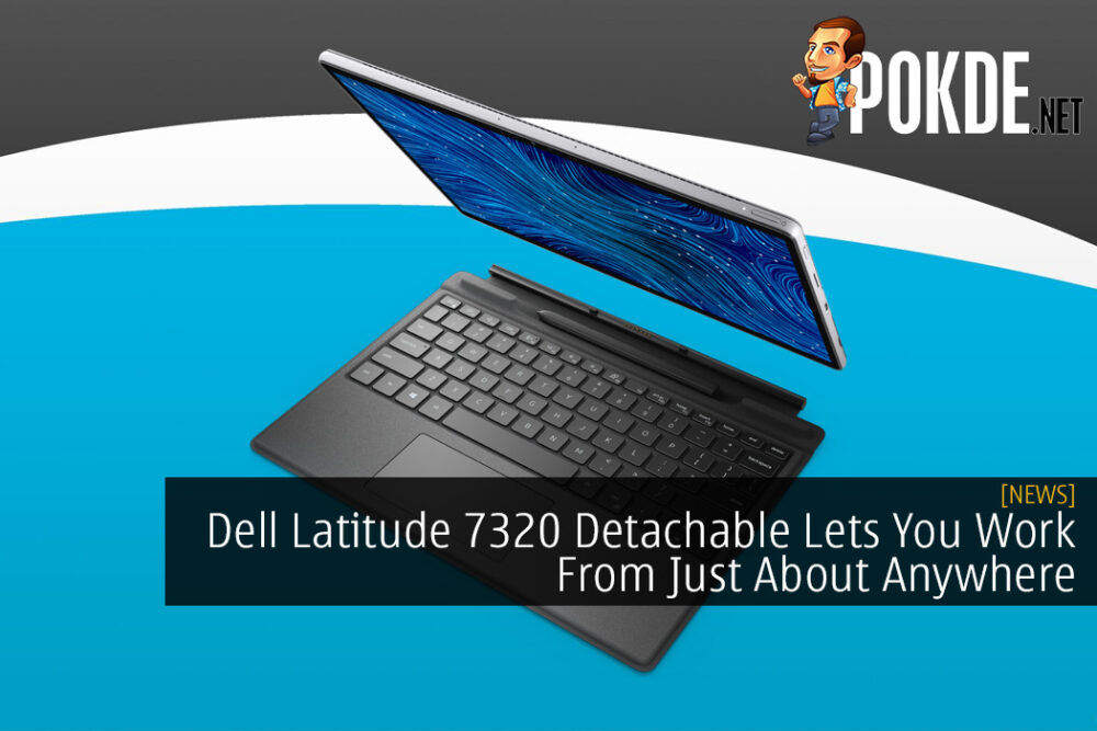 Dell Latitude 7320 Detachable Lets You Be Productive From Just About Anywhere