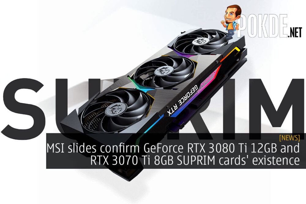 MSI slides confirm GeForce RTX 3080 Ti 12GB and RTX 3070 Ti 8GB SUPRIM cards' existence 24