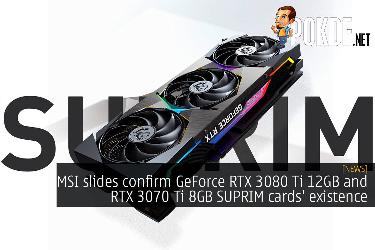 MSI slides confirm GeForce RTX 3080 Ti 12GB and RTX 3070 Ti 8GB SUPRIM cards' existence 5