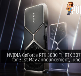 NVIDIA GeForce RTX 3080 Ti, RTX 3070 Ti set for 31st May announcement, June launch 20