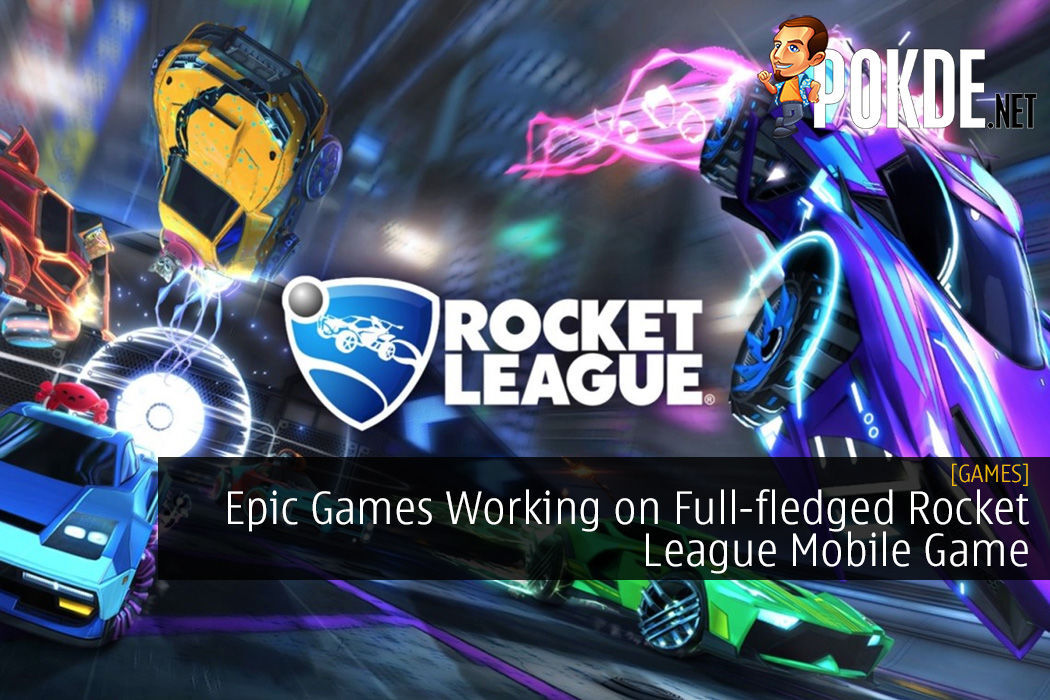 Epic Games Working on Full-fledged Rocket League Mobile Game
