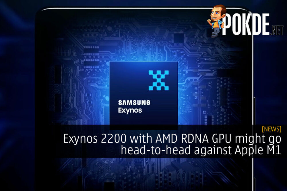 Exynos 2200 with AMD RDNA GPU might go head-to-head against Apple M1 30