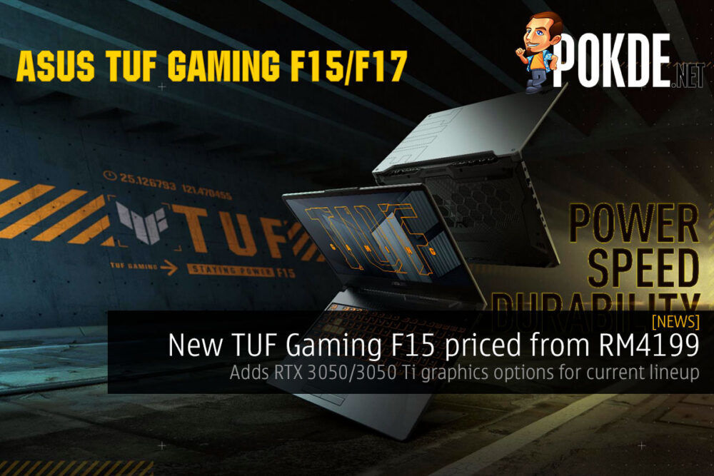 New TUF Gaming F15 priced from RM4199, new RTX 3050/3050 Ti graphics options for current lineup 20
