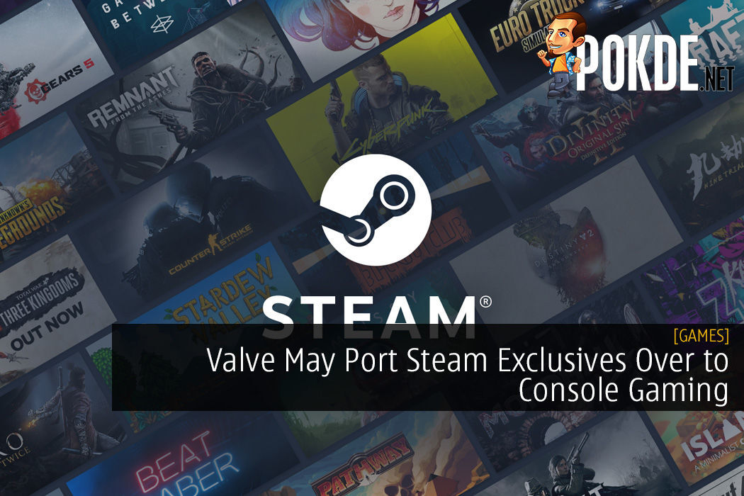 Valve May Port Steam Exclusives Over to Console Gaming