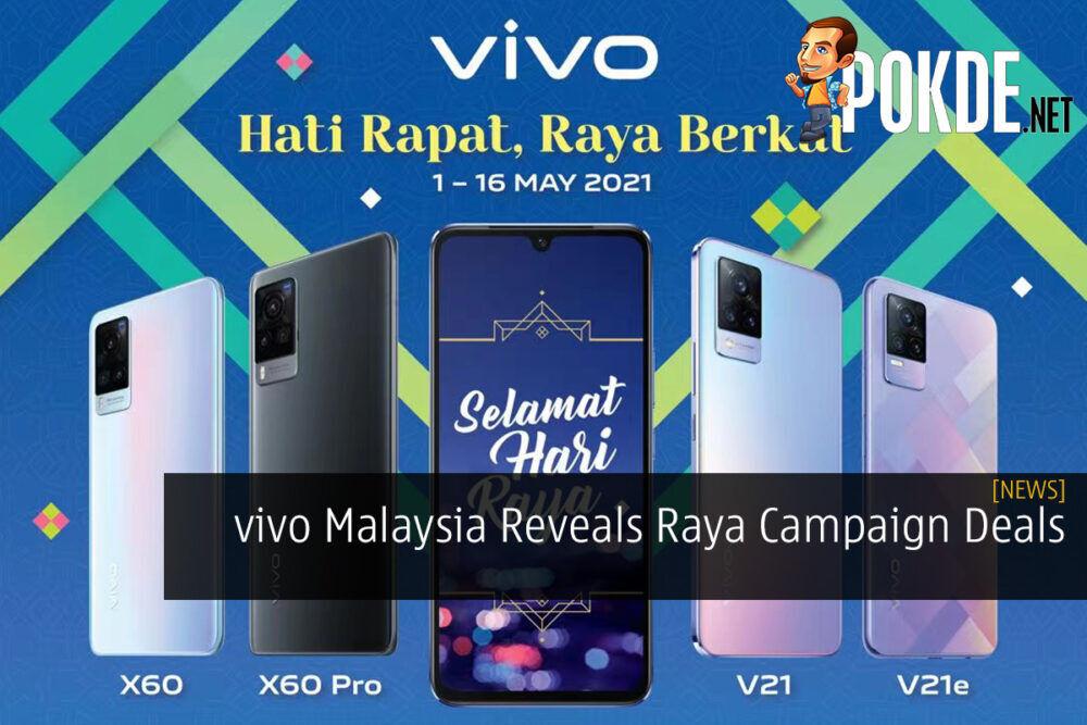 vivo Malaysia Reveals Raya Campaign Deals 21