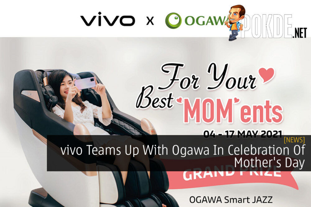 vivo Teams Up With Ogawa In Celebration Of Mother's Day 24