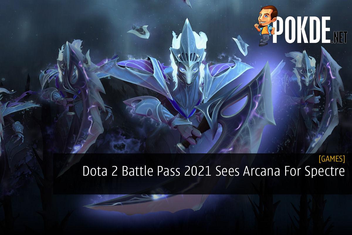 Dota 2 Battle Pass 2021 Sees Arcana For Spectre 7