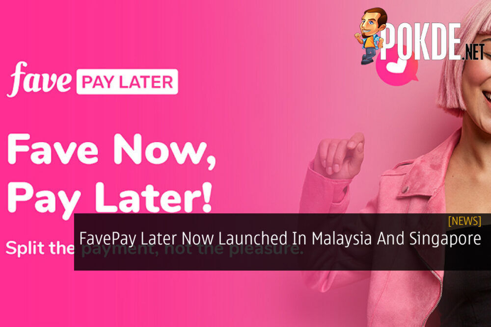 FavePay Later Now Launched In Malaysia And Singapore 21