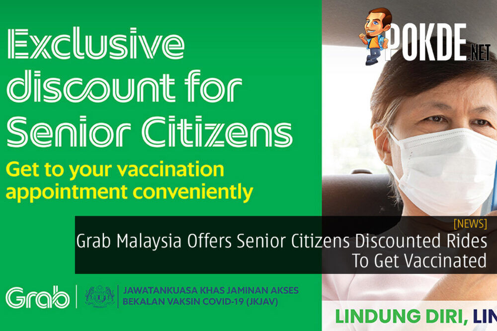 Grab Malaysia Offers Senior Citizens Discounted Rides To Get Vaccinated 21
