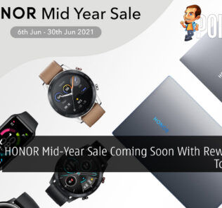 HONOR Mid-Year Sale Coming Soon With Rewards Up To RM400 24