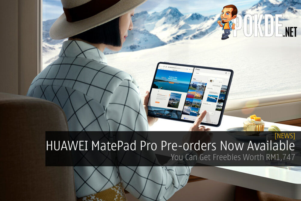 HUAWEI MatePad Pro Pre-orders Now Available — You Can Get Freebies Worth RM1,747 24