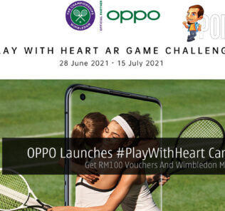 OPPO Launches #PlayWithHeart Campaign — Get RM100 Vouchers And Wimbledon Merchandize 23