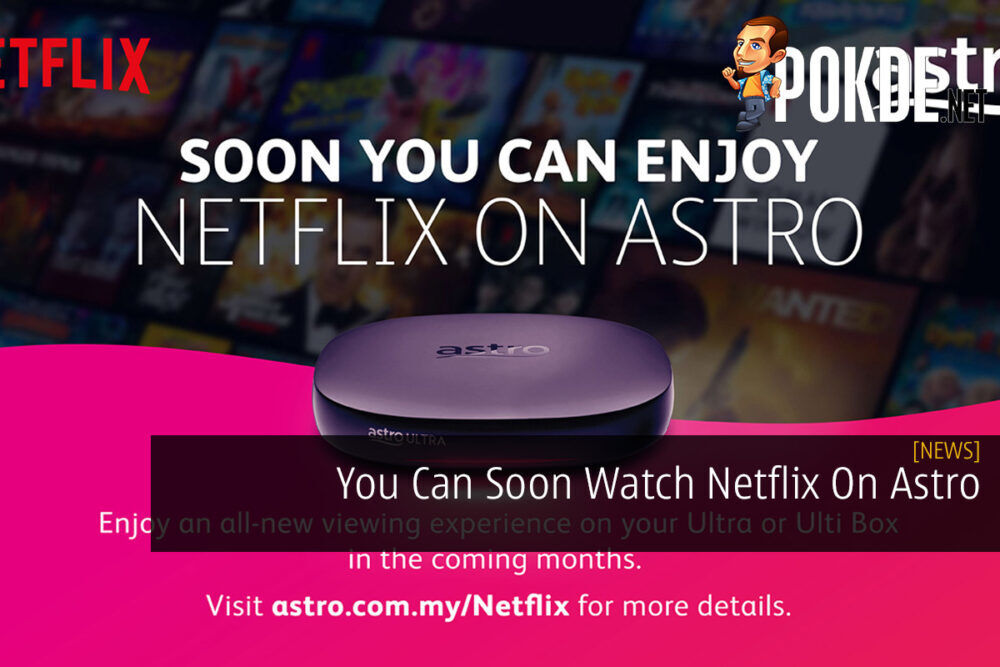 You Can Soon Watch Netflix On Astro 21