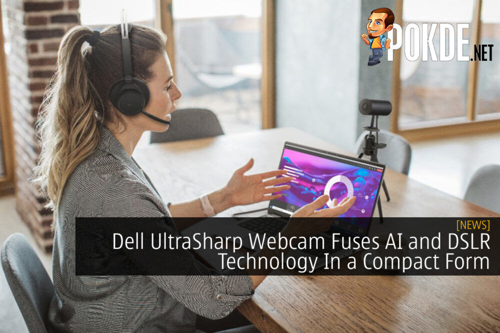 Dell UltraSharp Webcam Fuses AI and DSLR Technology In a Compact Form