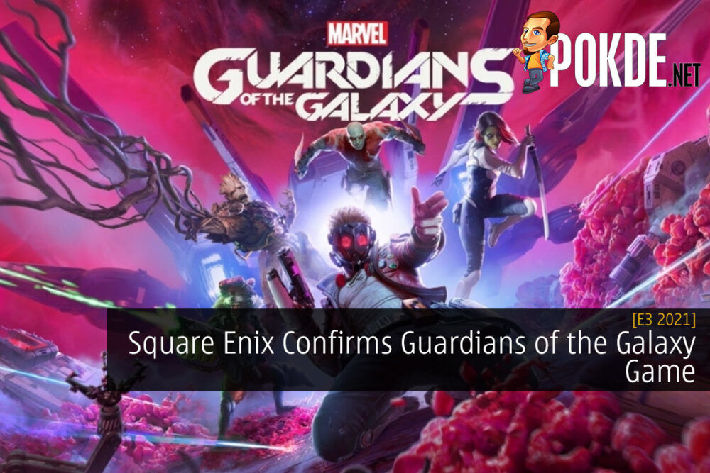 [E3 2021] Square Enix Confirms Guardians of the Galaxy Game