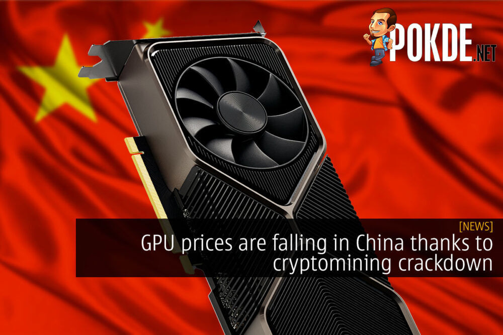 gpu prices falling in china cryptomining crackdown