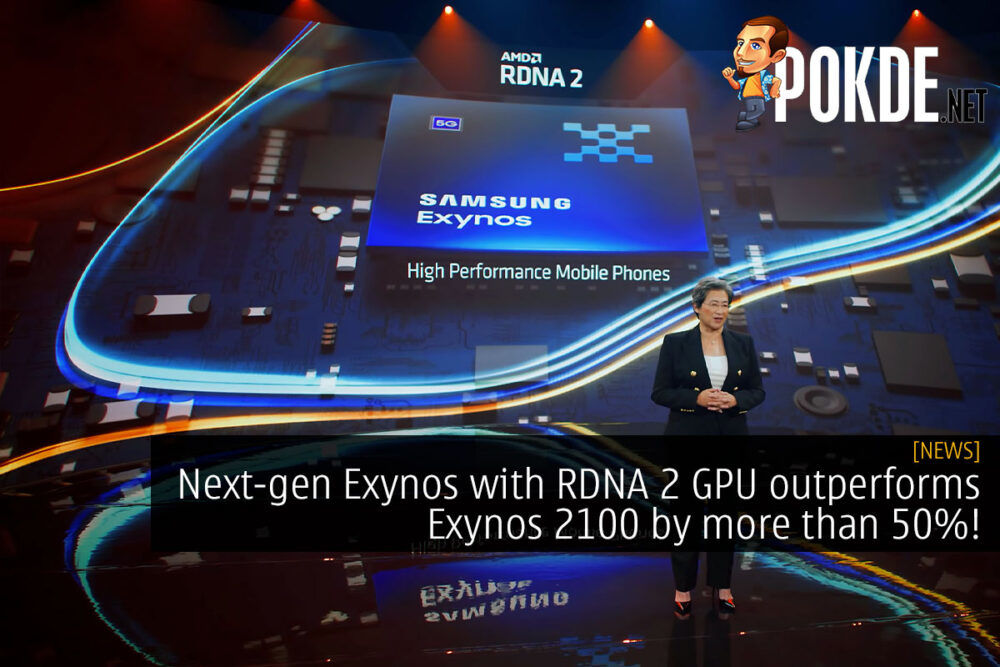 Next-gen Exynos with RDNA 2 GPU outperforms Exynos 2100 by more than 50%! 18