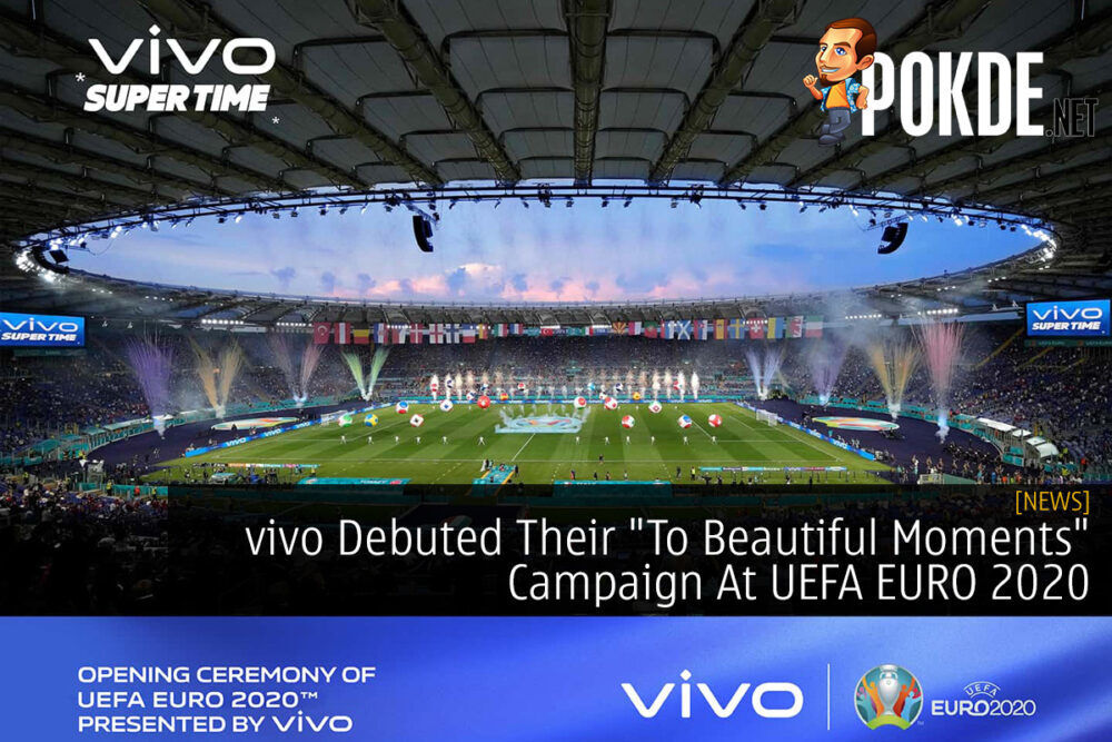 """vivo Debuted Their """"To Beautiful Moments"""" Campaign At UEFA EURO 2020 20"""