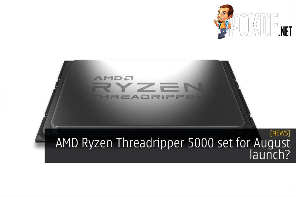 AMD Ryzen Threadripper 5000 Chagall August