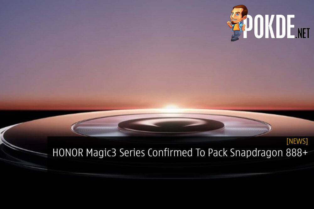 HONOR Magic3 Series Confirmed To Pack Snapdragon 888+ 22