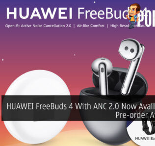HUAWEI FreeBuds 4 With ANC 2.0 Now Available For Pre-order At RM599 24
